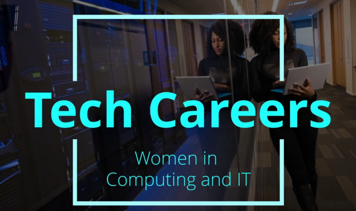Tech Careers - Women in Computing and IT